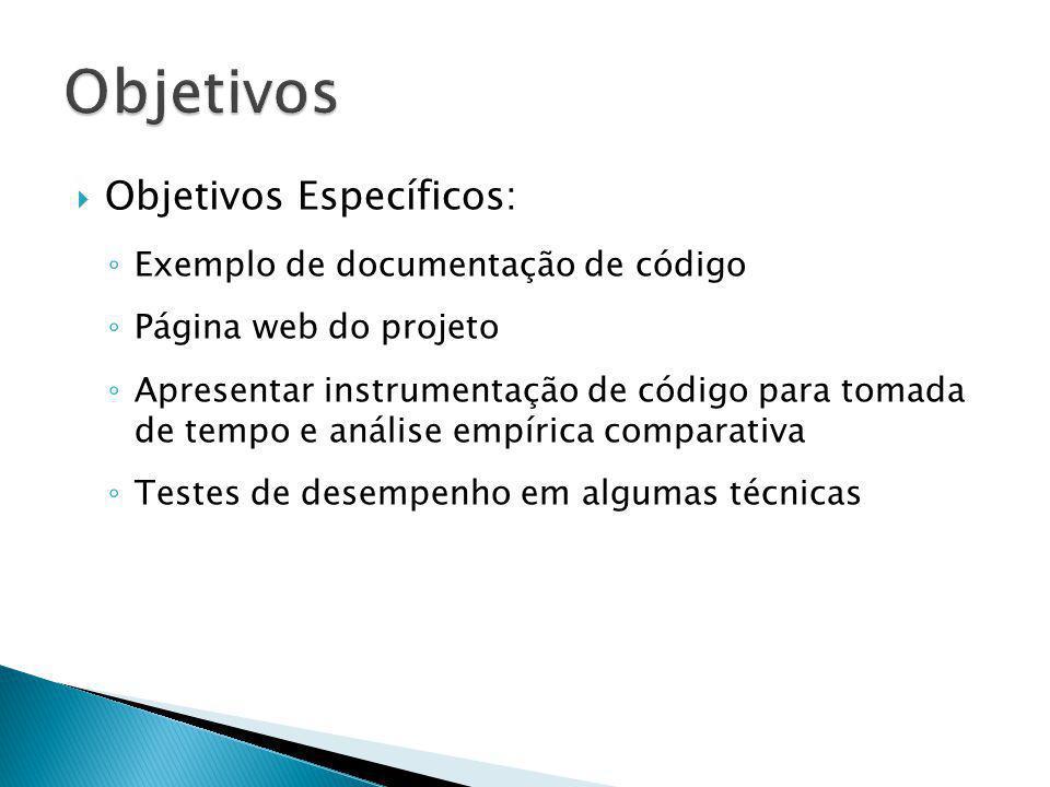 Objetivos Objetivos Específicos: Exemplo de documentação de código