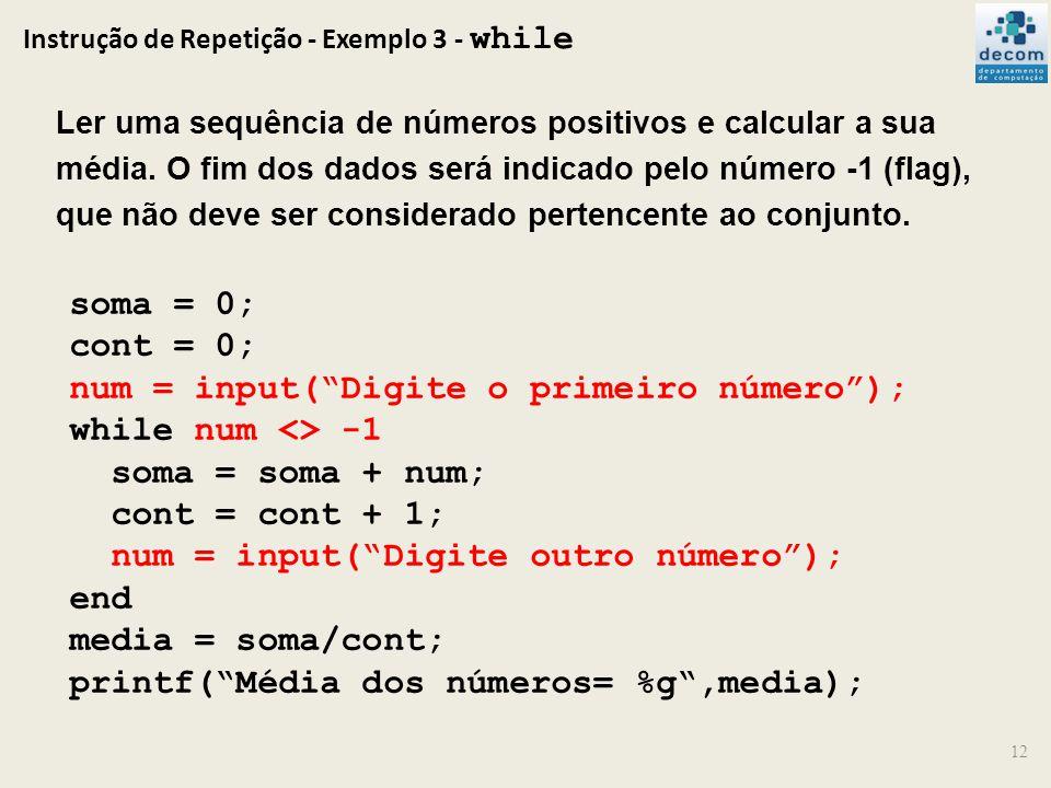 Instrução de Repetição - Exemplo 3 - while