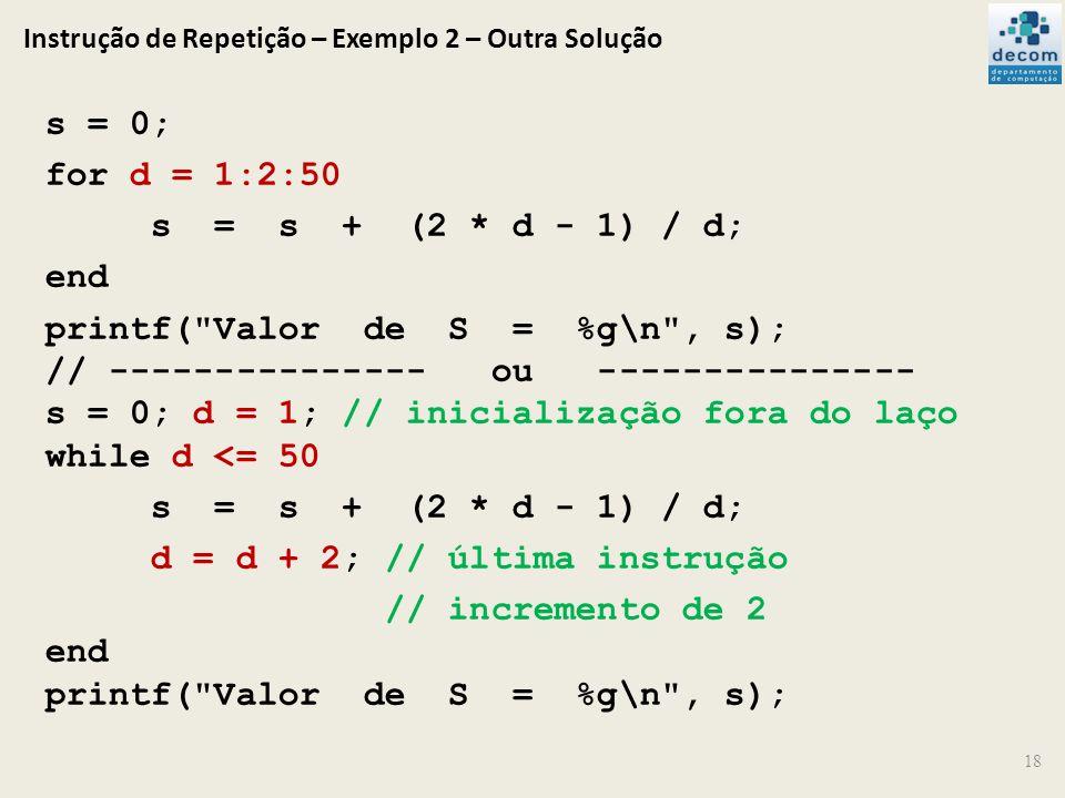Instrução de Repetição – Exemplo 2 – Outra Solução