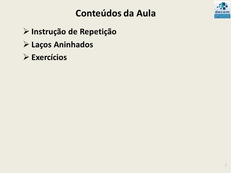 Conteúdos da Aula Instrução de Repetição Laços Aninhados Exercícios