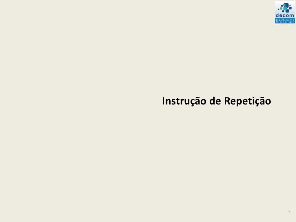 Instrução de Repetição