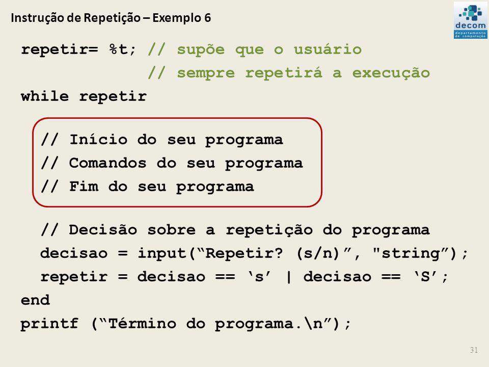 Instrução de Repetição – Exemplo 6