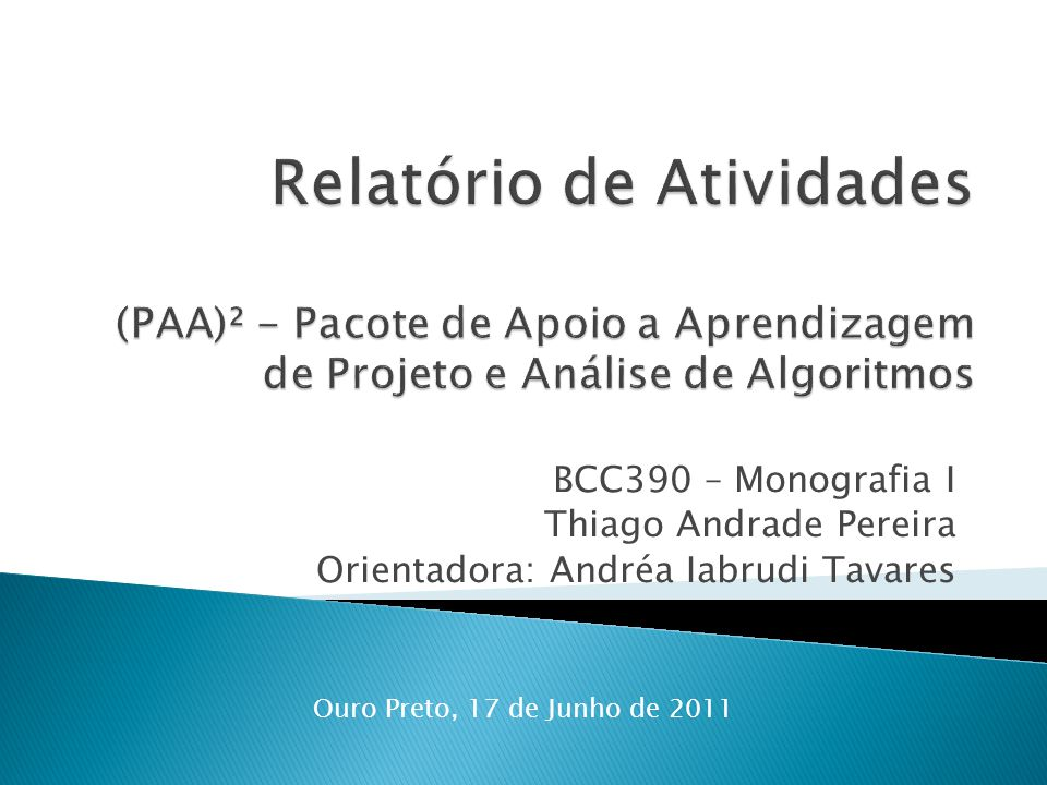 Relatório de Atividades (PAA)² - Pacote de Apoio a Aprendizagem de Projeto e Análise de Algoritmos