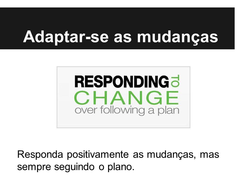 Adaptar-se as mudanças