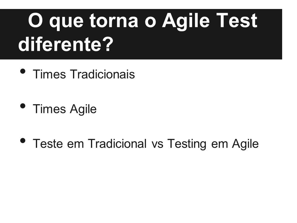 O que torna o Agile Test diferente
