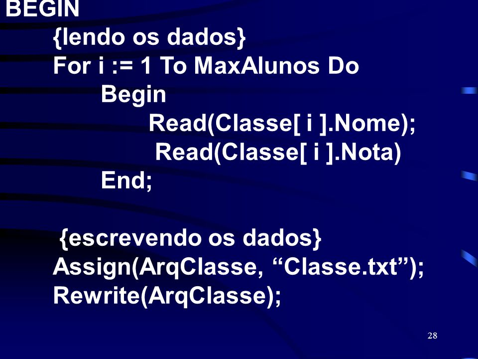 BEGIN. {lendo os dados}. For i := 1 To MaxAlunos Do. Begin