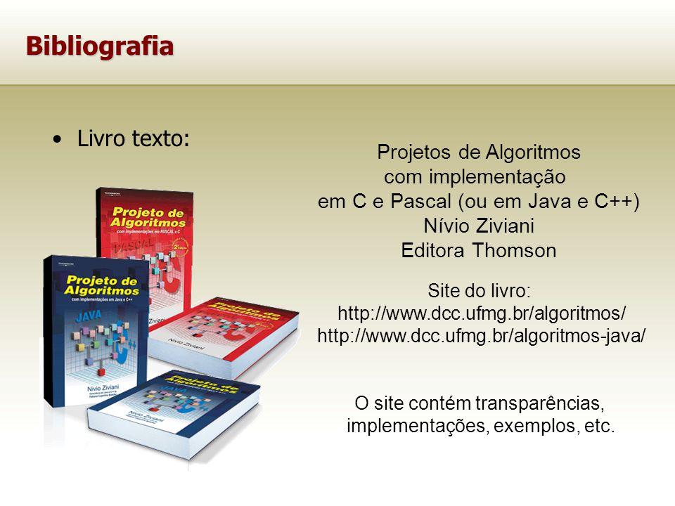 Bibliografia Livro texto: Projetos de Algoritmos com implementação