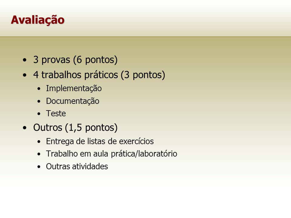 Avaliação 3 provas (6 pontos) 4 trabalhos práticos (3 pontos)