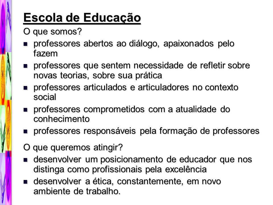 Escola de Educação O que somos