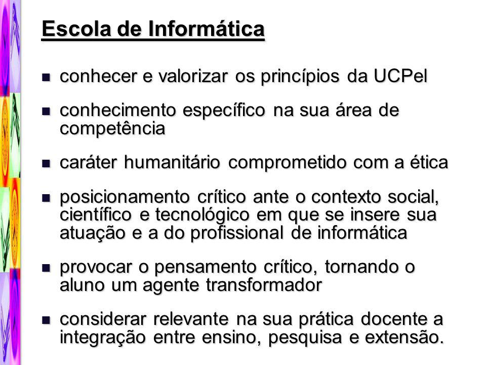 Escola de Informática conhecer e valorizar os princípios da UCPel