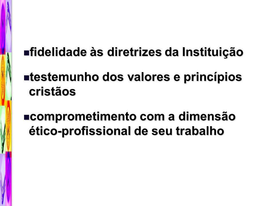 fidelidade às diretrizes da Instituição