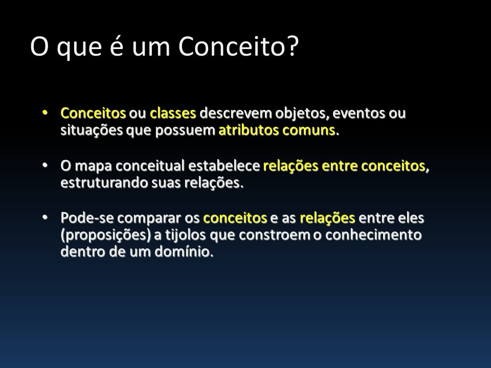 O que é um Conceito Conceitos ou classes descrevem objetos, eventos ou situações que possuem atributos comuns.