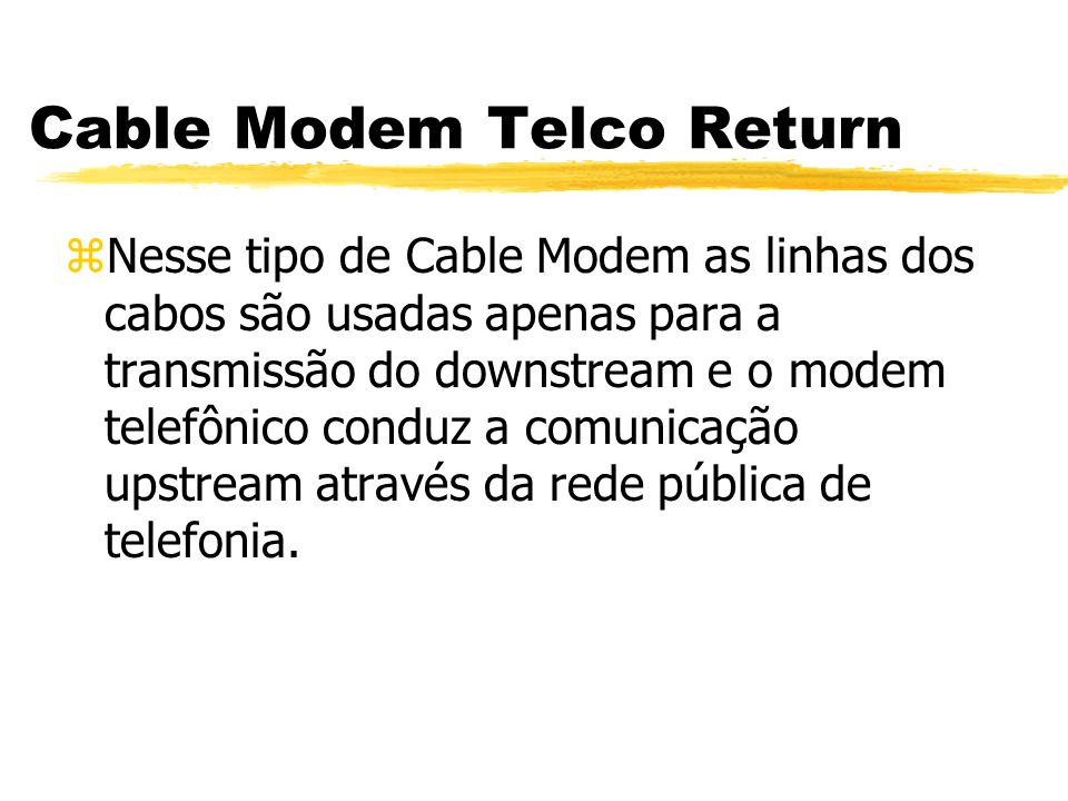 Cable Modem Telco Return