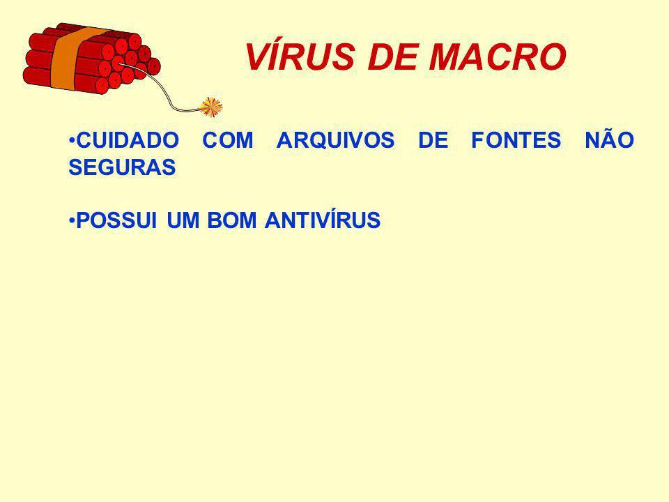 VÍRUS DE MACRO CUIDADO COM ARQUIVOS DE FONTES NÃO SEGURAS