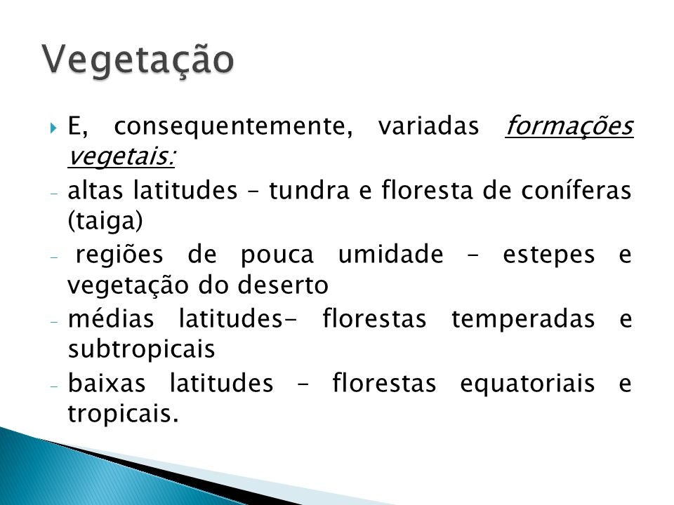 Vegetação E, consequentemente, variadas formações vegetais: