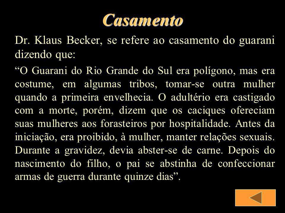 Casamento Dr. Klaus Becker, se refere ao casamento do guarani dizendo que: