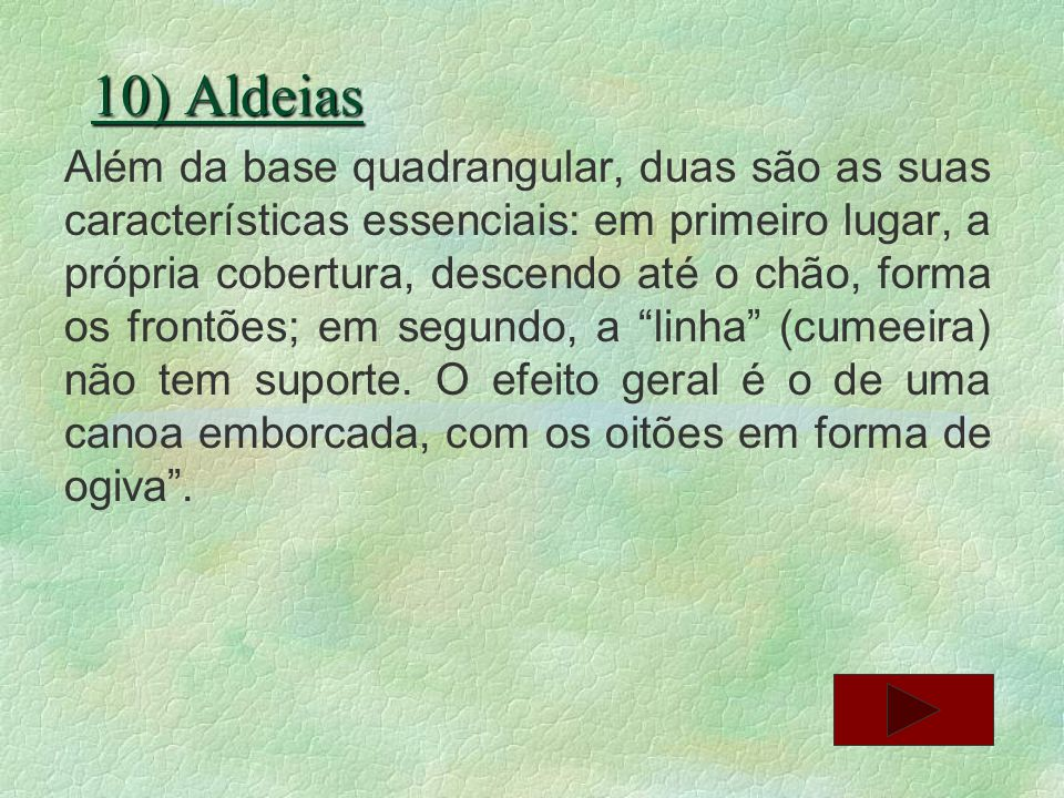 10) Aldeias