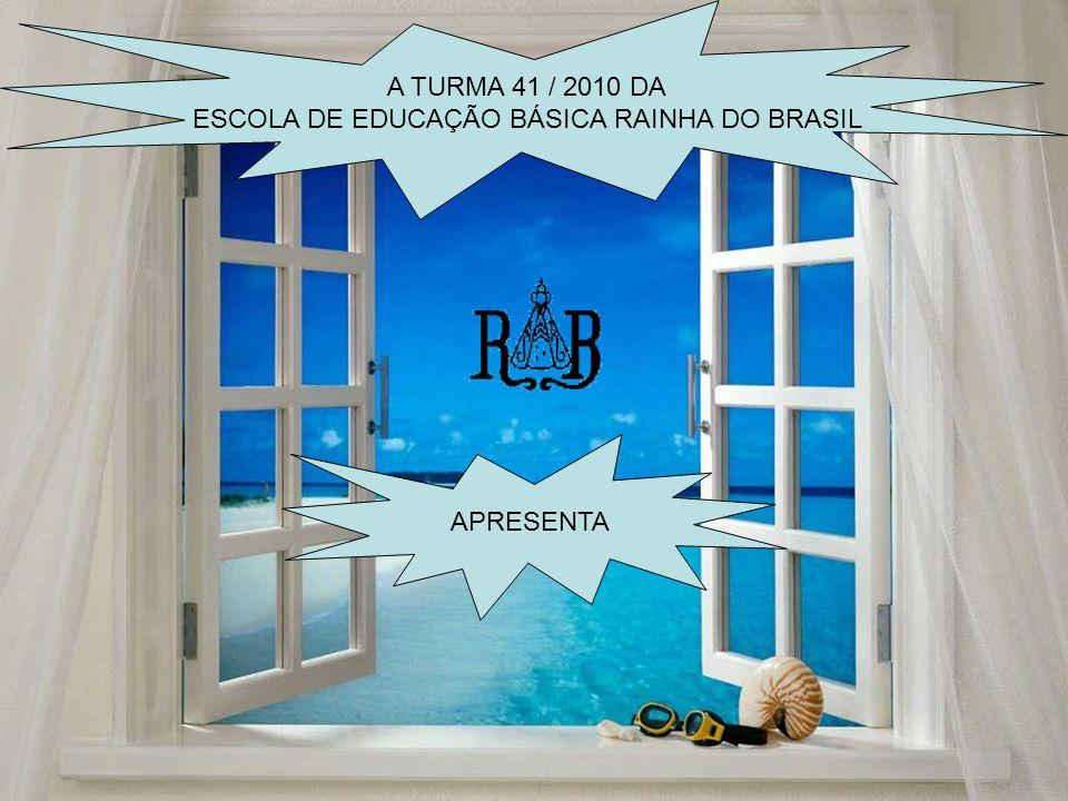 ESCOLA DE EDUCAÇÃO BÁSICA RAINHA DO BRASIL