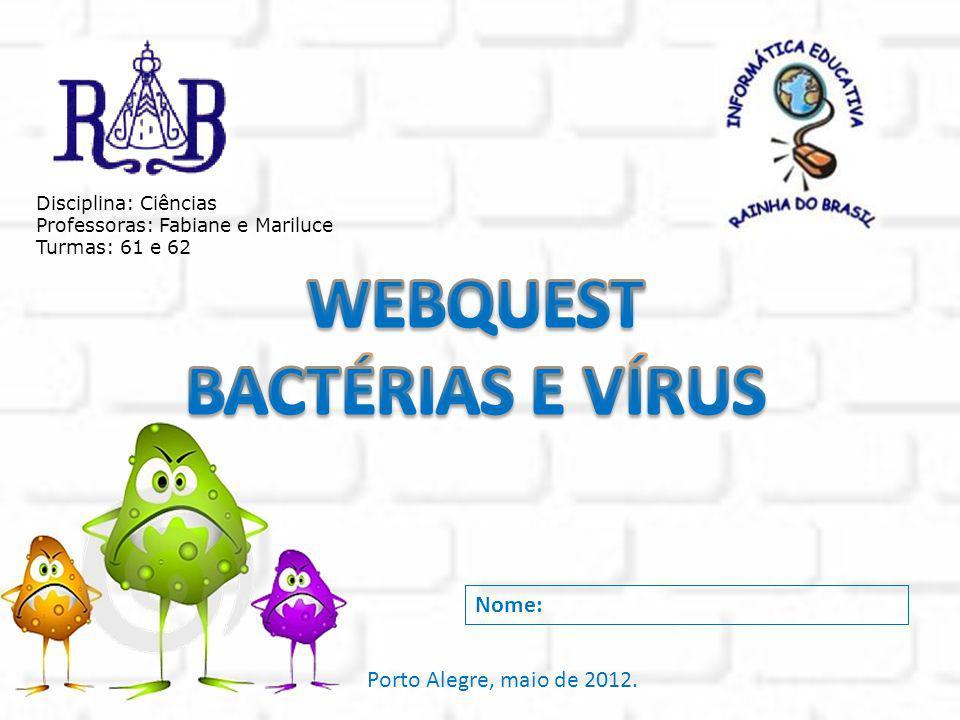 WEBQUEST BACTÉRIAS E VÍRUS