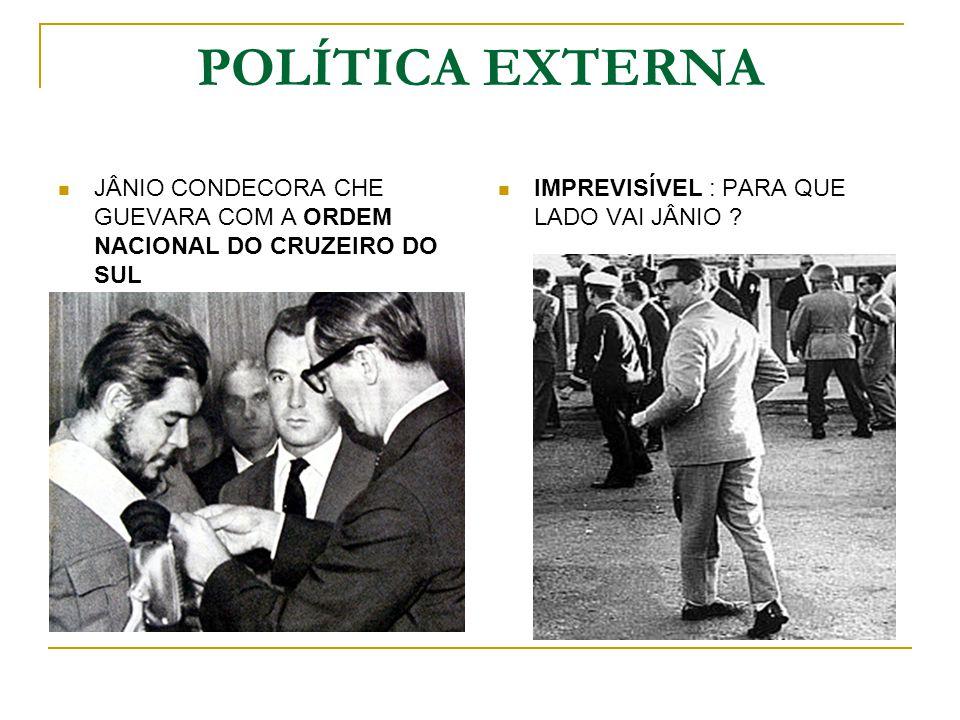 POLÍTICA EXTERNA JÂNIO CONDECORA CHE GUEVARA COM A ORDEM NACIONAL DO CRUZEIRO DO SUL.