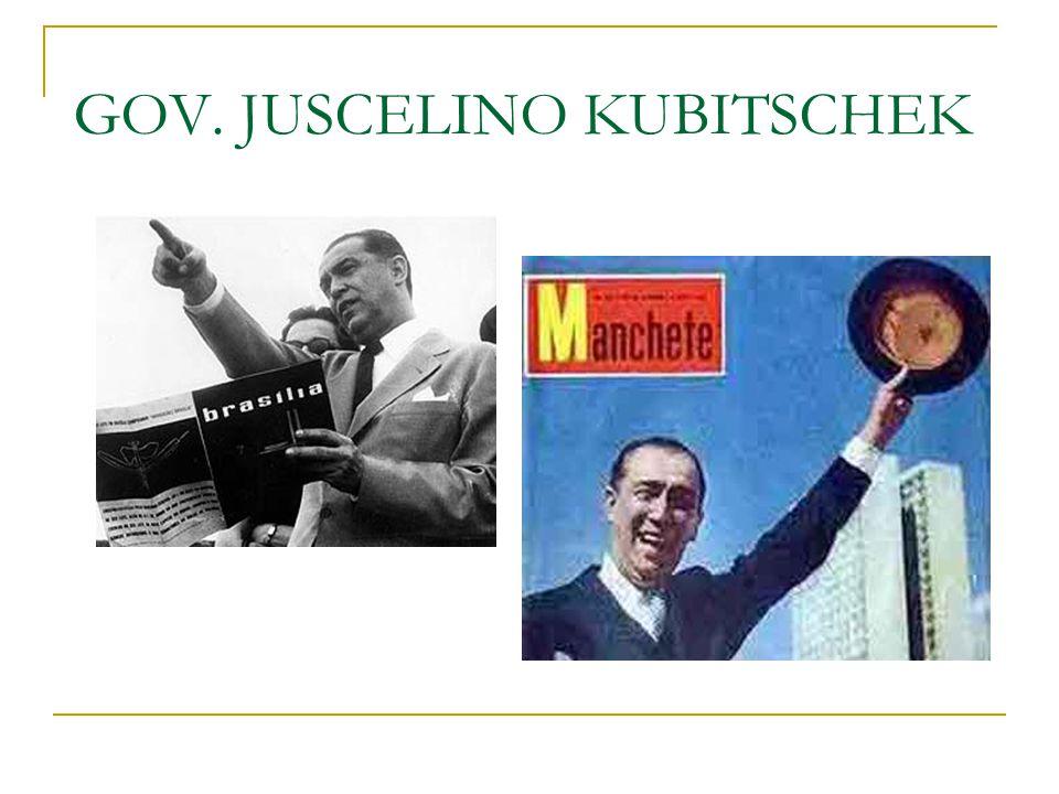 GOV. JUSCELINO KUBITSCHEK