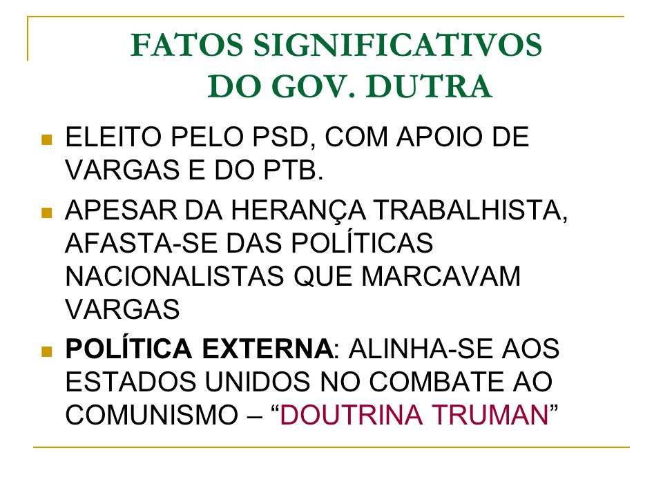 FATOS SIGNIFICATIVOS DO GOV. DUTRA
