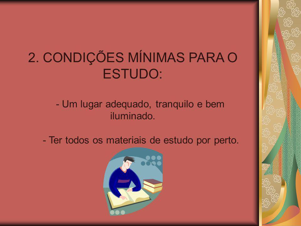2. CONDIÇÕES MÍNIMAS PARA O ESTUDO: