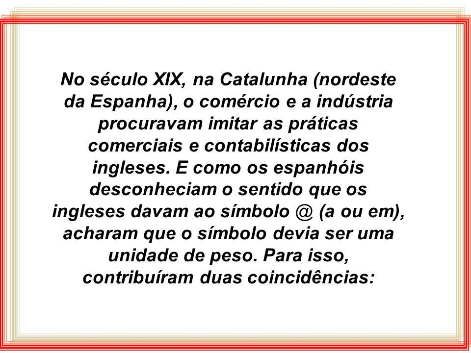 No século XIX, na Catalunha (nordeste da Espanha), o comércio e a indústria procuravam imitar as práticas comerciais e contabilísticas dos ingleses.