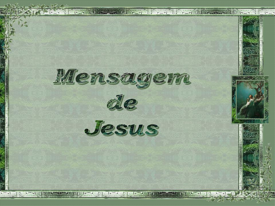 Mensagem de Jesus Mensagem de Jesus