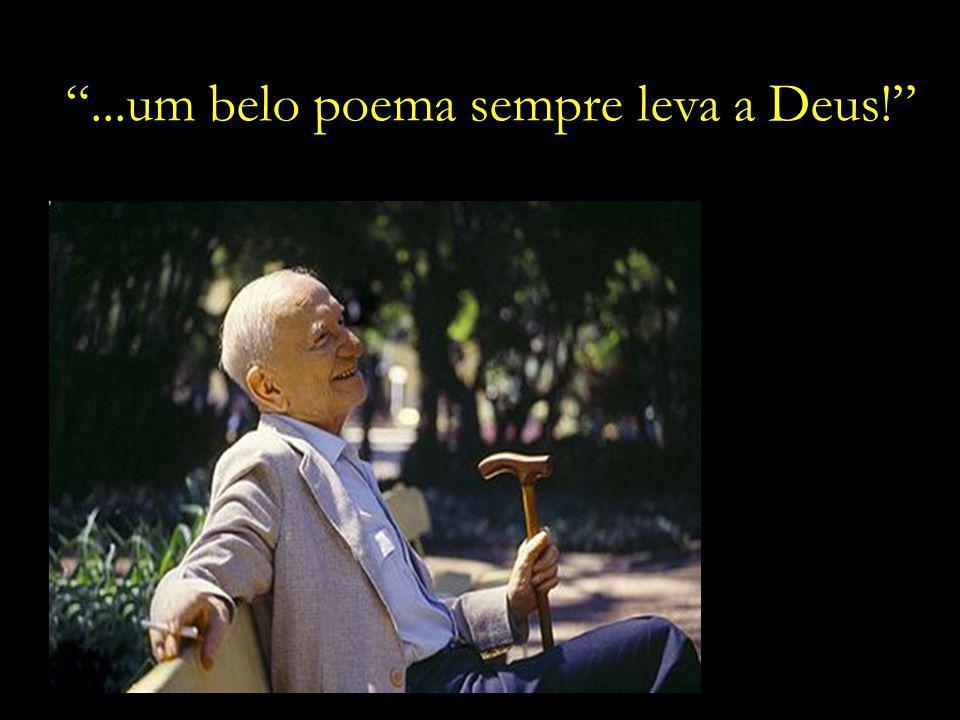 ...um belo poema sempre leva a Deus!