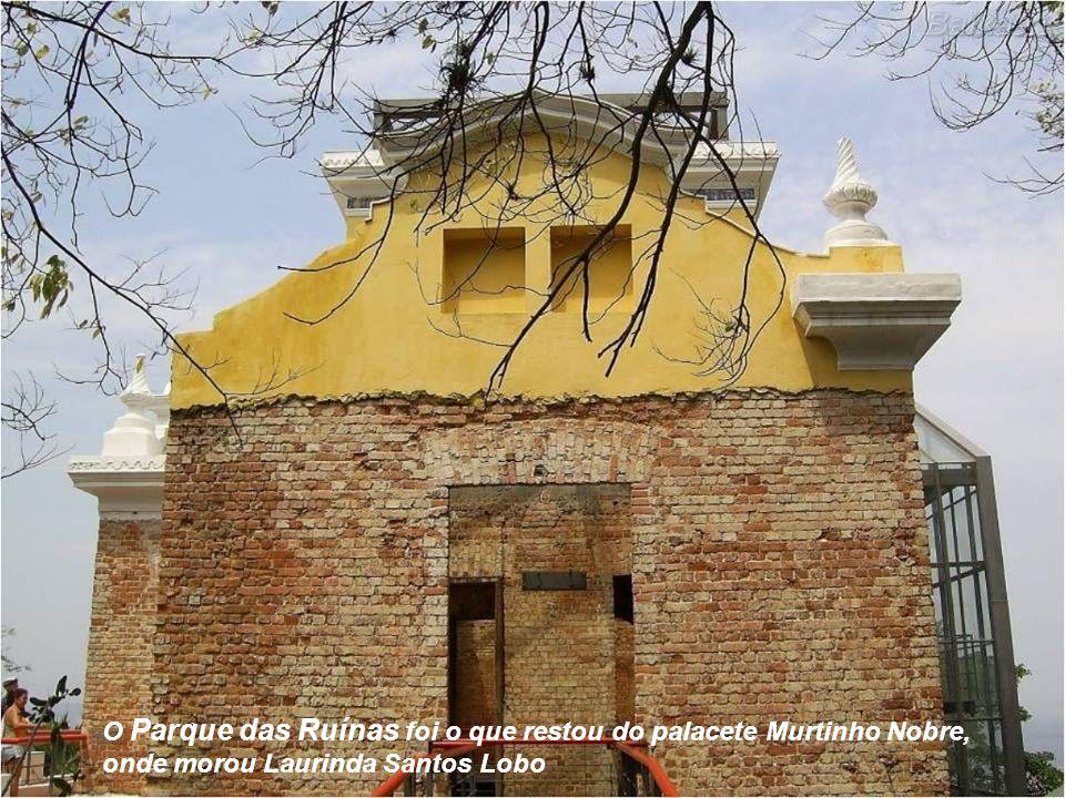O Parque das Ruínas foi o que restou do palacete Murtinho Nobre, onde morou Laurinda Santos Lobo