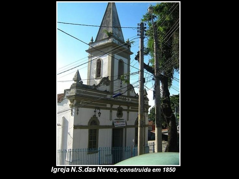 Igreja N.S.das Neves, construida em 1850