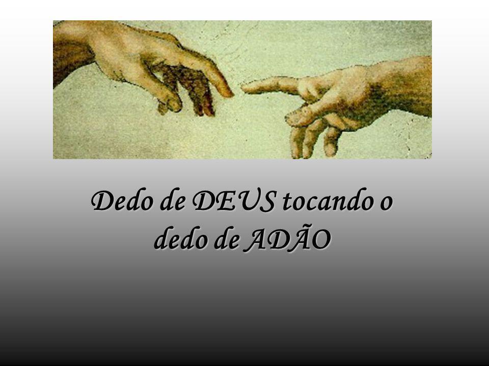 Dedo de DEUS tocando o dedo de ADÃO