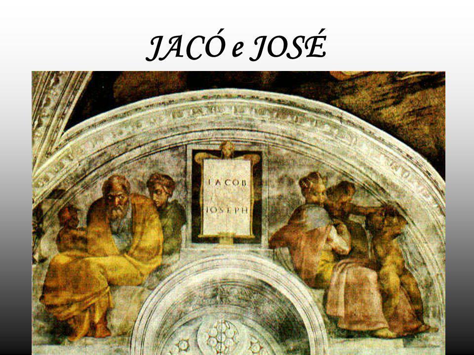 JACÓ e JOSÉ