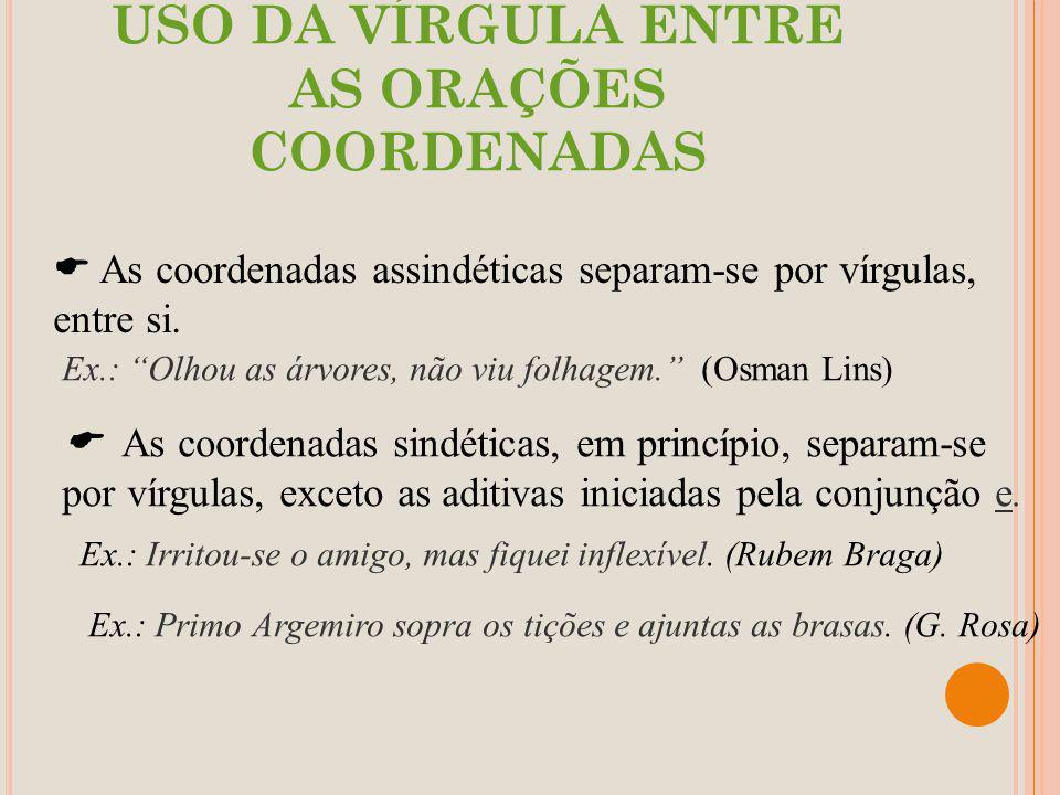 USO DA VÍRGULA ENTRE AS ORAÇÕES COORDENADAS