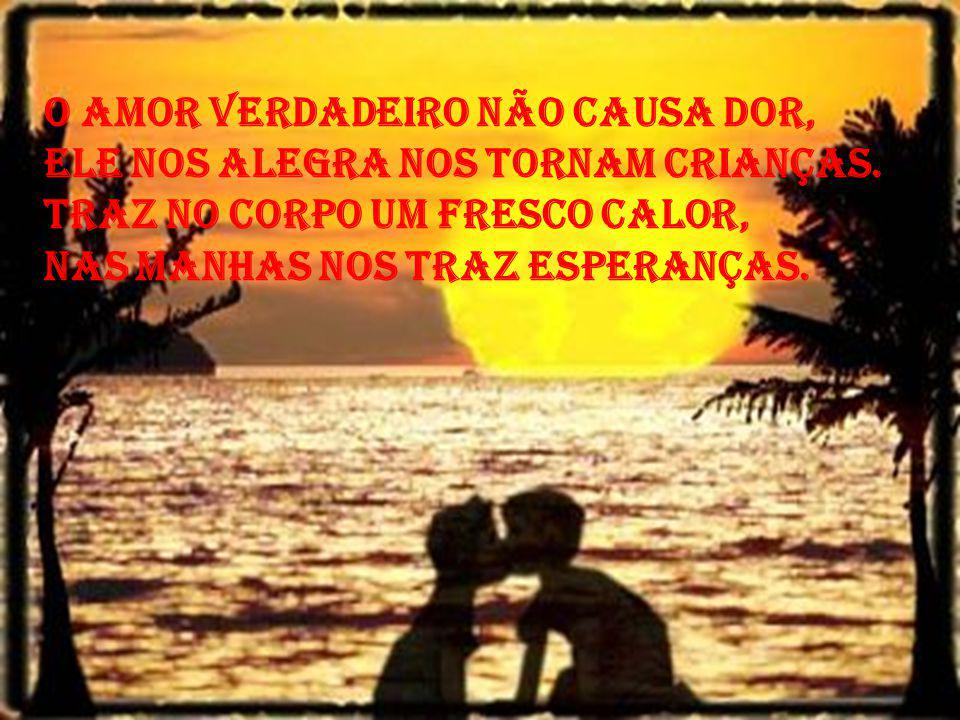 O amor verdadeiro não causa dor,