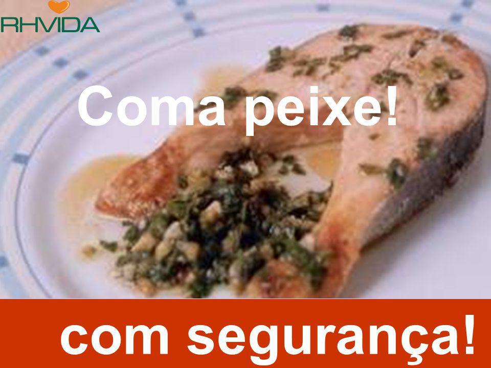 Coma peixe! com segurança!