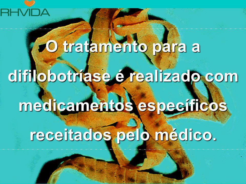 O tratamento para a difilobotríase é realizado com medicamentos específicos receitados pelo médico.