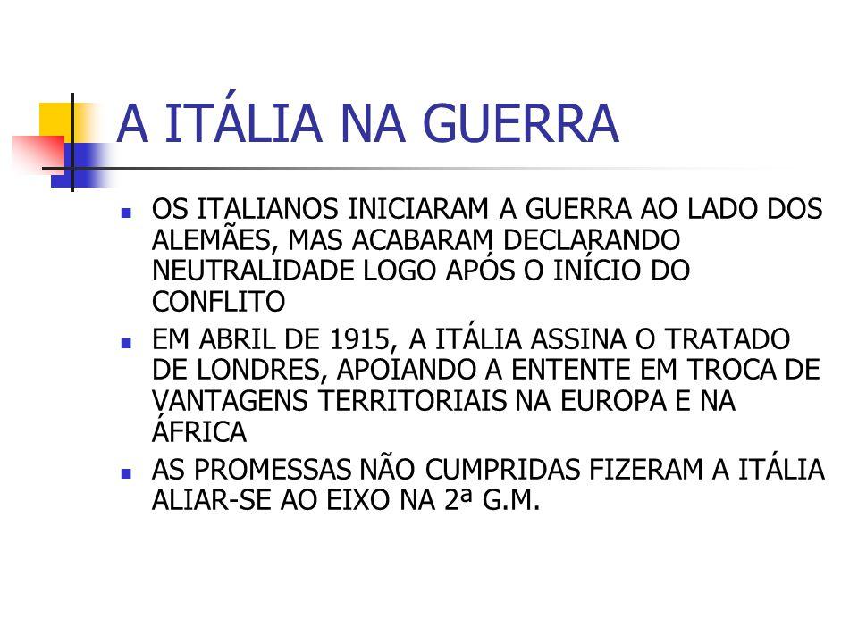 A ITÁLIA NA GUERRA OS ITALIANOS INICIARAM A GUERRA AO LADO DOS ALEMÃES, MAS ACABARAM DECLARANDO NEUTRALIDADE LOGO APÓS O INÍCIO DO CONFLITO.
