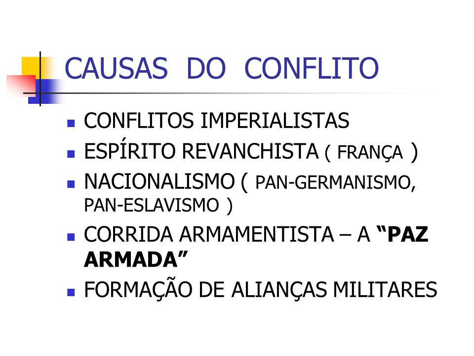 CAUSAS DO CONFLITO CONFLITOS IMPERIALISTAS