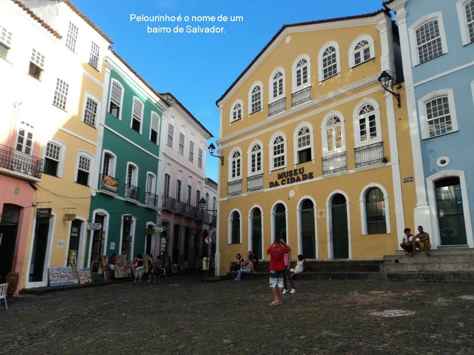Pelourinho é o nome de um bairro de Salvador.