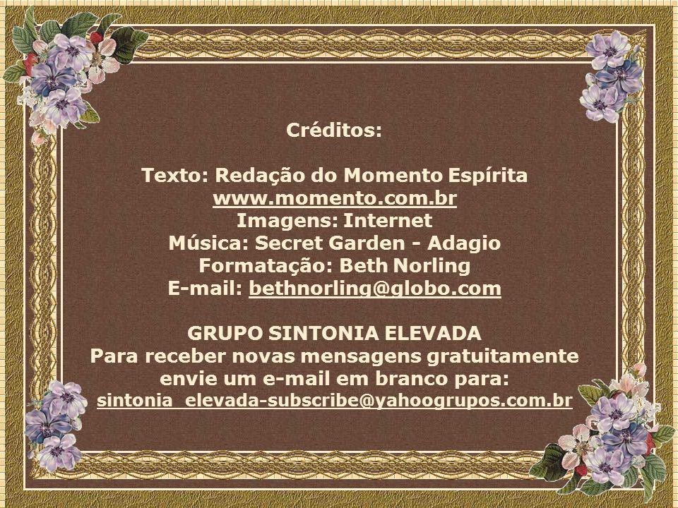 Texto: Redação do Momento Espírita www.momento.com.br