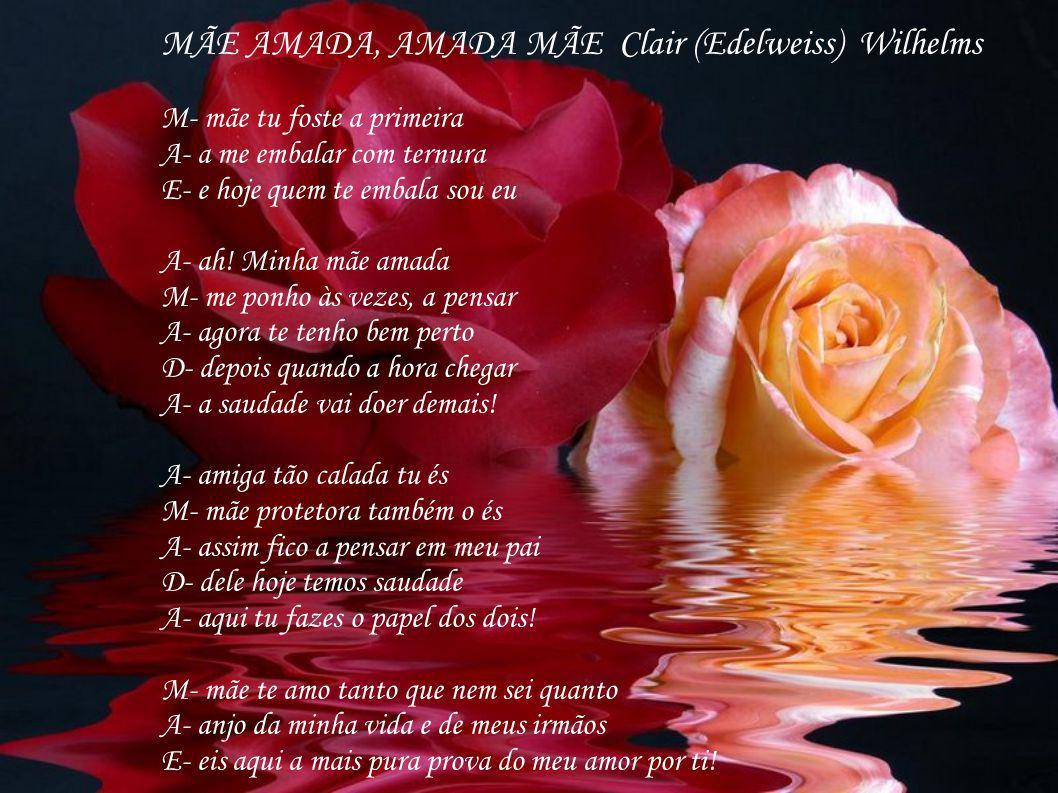 MÃE AMADA, AMADA MÃE Clair (Edelweiss) Wilhelms