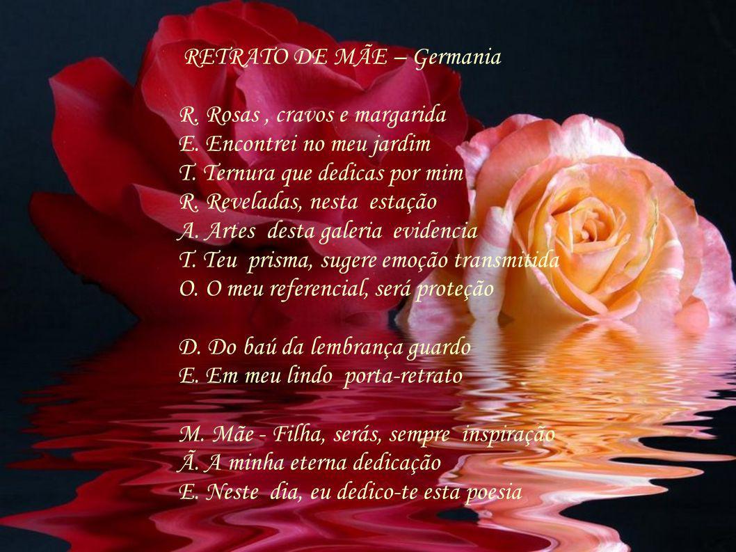 R. Rosas , cravos e margarida E. Encontrei no meu jardim