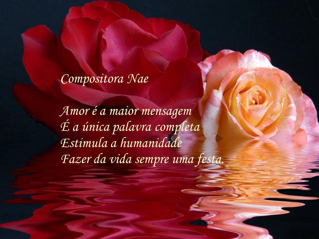 Compositora Nae Amor é a maior mensagem. É a única palavra completa.