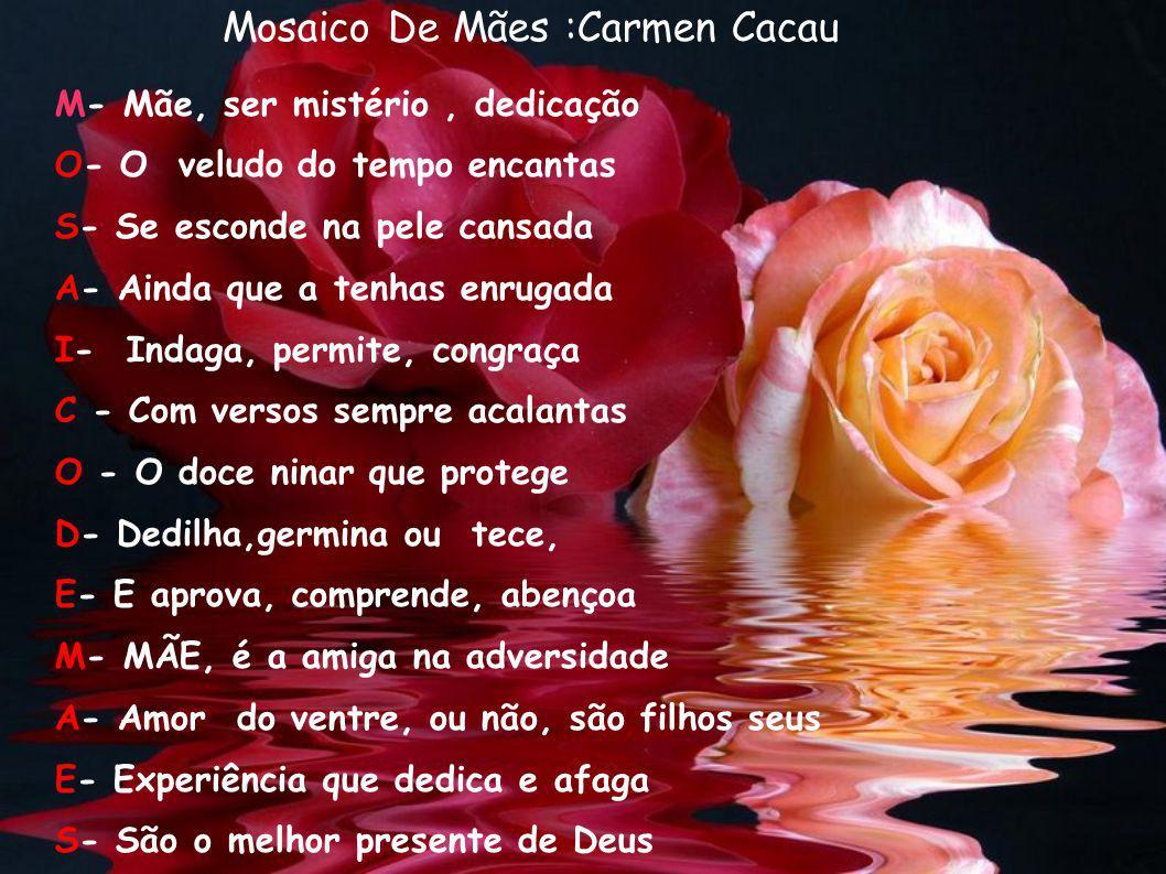 Mosaico De Mães :Carmen Cacau