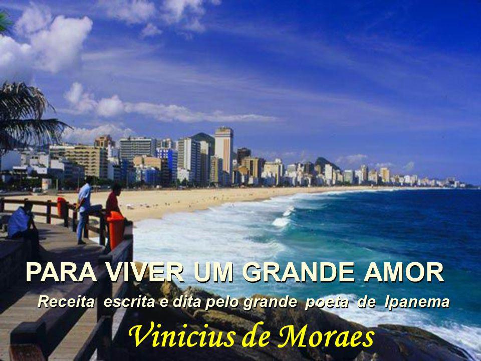 Vinicius de Moraes PARA VIVER UM GRANDE AMOR