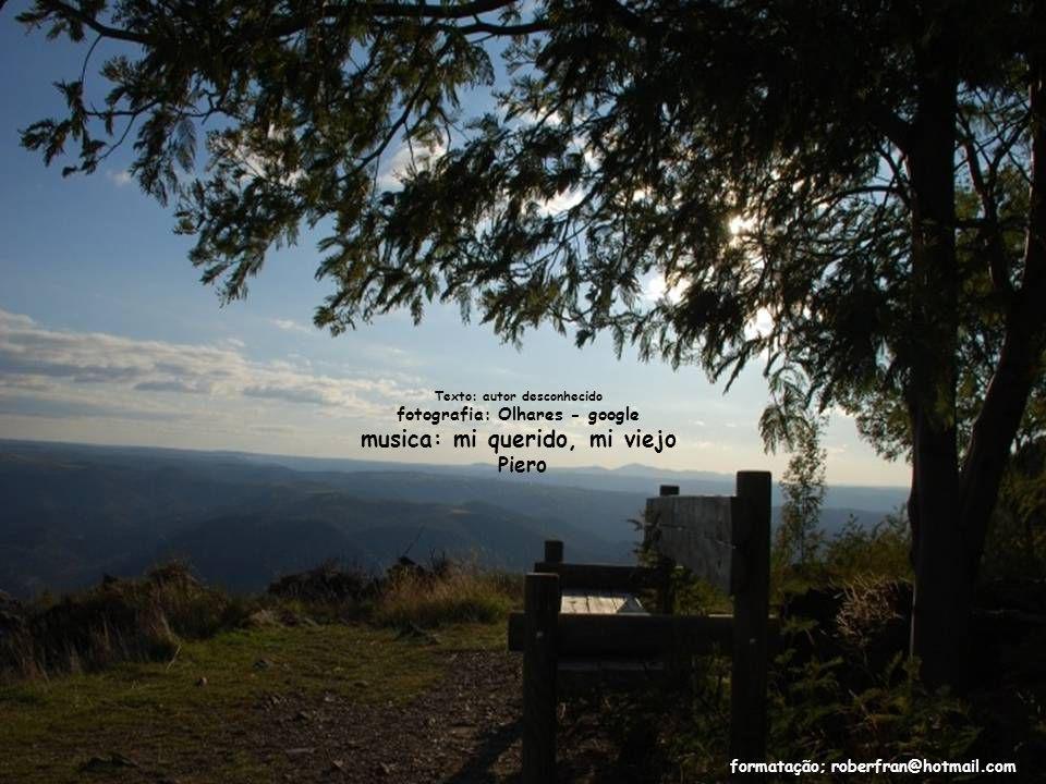 Texto: autor desconhecido fotografia: Olhares - google musica: mi querido, mi viejo Piero