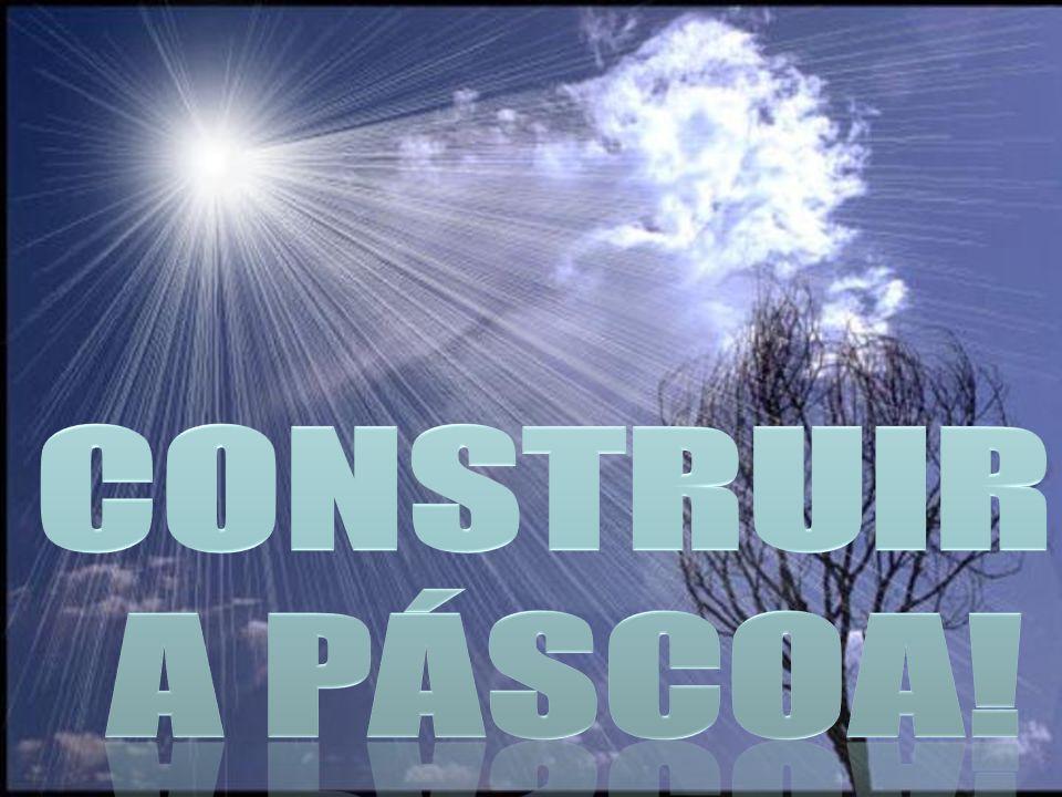 Construir a Páscoa!