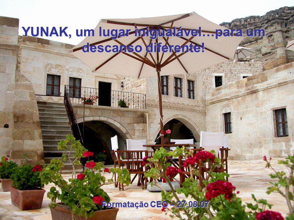 YUNAK, um lugar inigualável…para um descanso diferente!